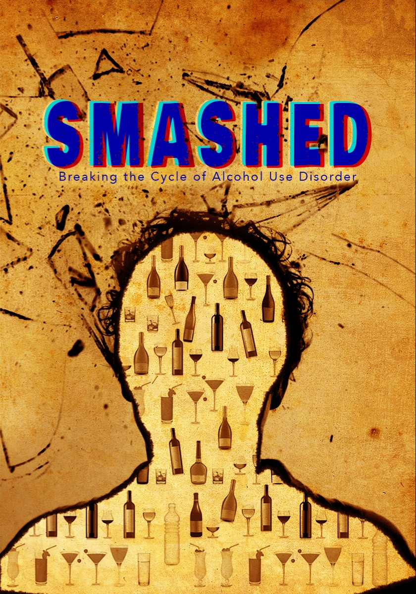 Smashed: Breaking the Cycle of Alcohol Use Disorder