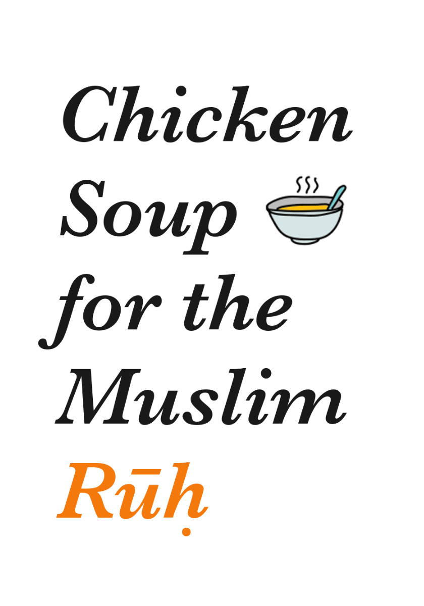 Chicken Soup for the Muslim Ruh