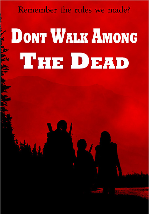 Don't Walk Among The Dead