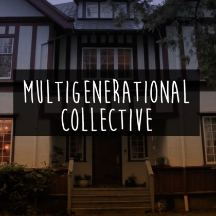 Multigenerational Collective