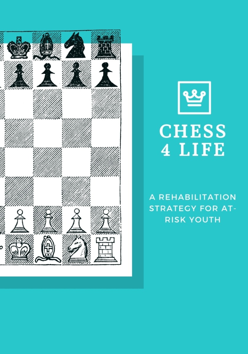 Chess 4 Life: A Rehabilitation Strategy For At-Risk Youth