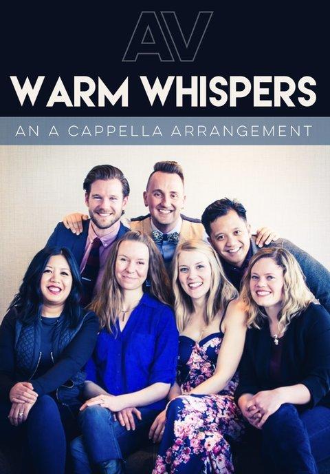 Warm Whispers - An A Cappella Arrangement