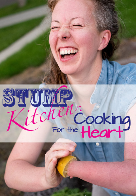 Stump Kitchen: Cooking For the Heart