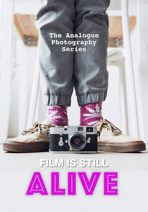 The Analogue Photography Series: Film is Still Alive