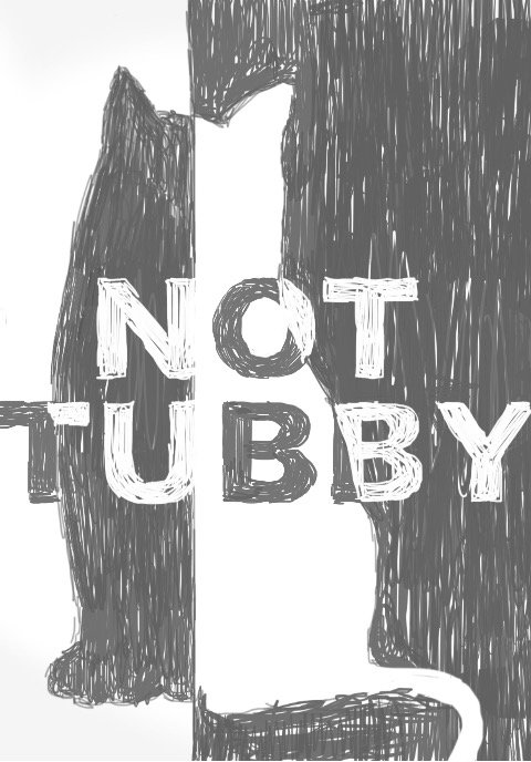Not Tubby
