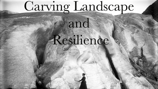Carving Landscape and Resilience