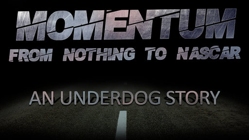 Momentum -- from Nothing to NASCAR