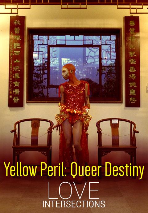 Yellow Peril: Queer Destiny