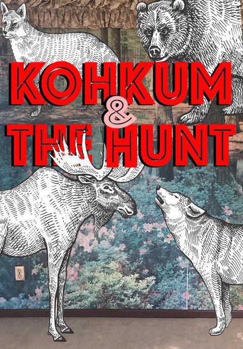 KOHKUM & THE HUNT