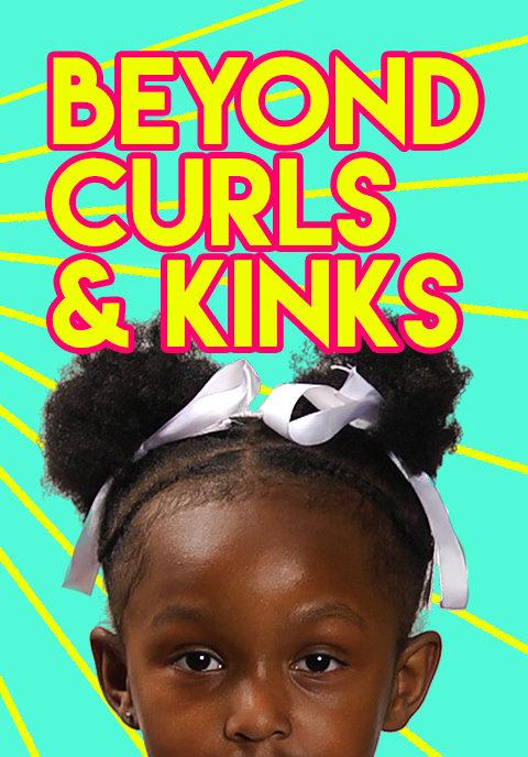 Beyond Curls & Kinks