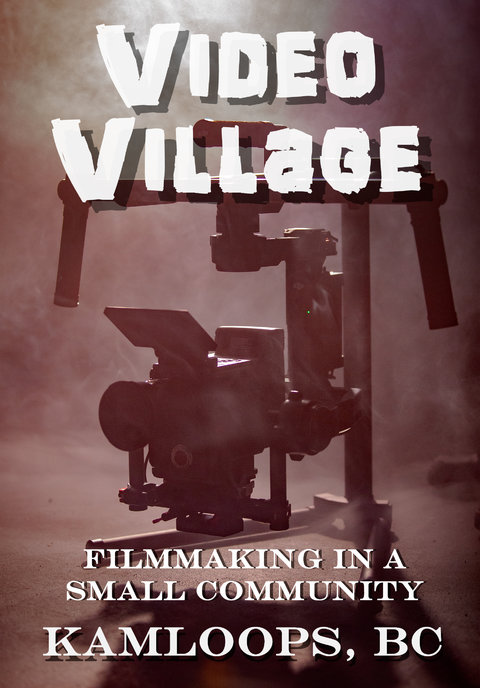 Video Village - Filming in a Small Community