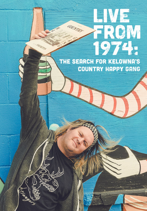 Live From 1974: The Search for Kelowna's Country Happy Gang