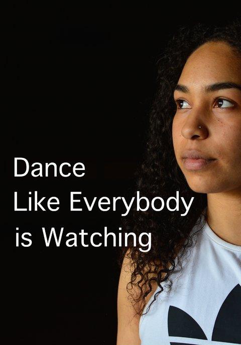Dance Like Everybody is Watching