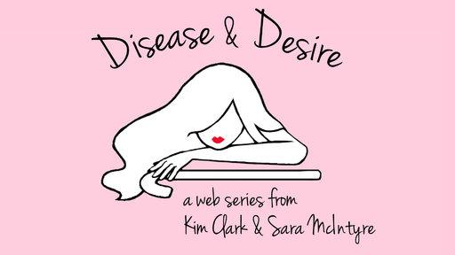 Disease & Desire