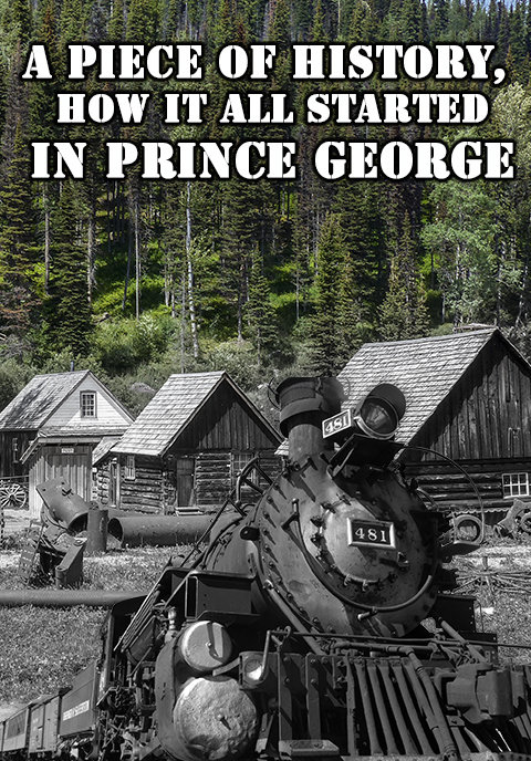 A piece of history how it all started in Prince George